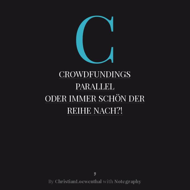 Hinter den Kulissen #6: Warum mehrere Crowdfunding-Kampagnen parallel?